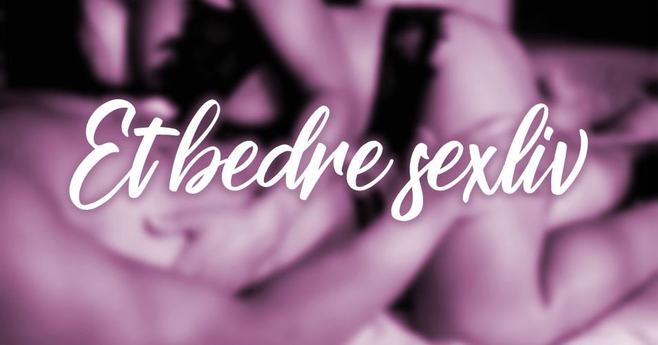 bedre sexliv