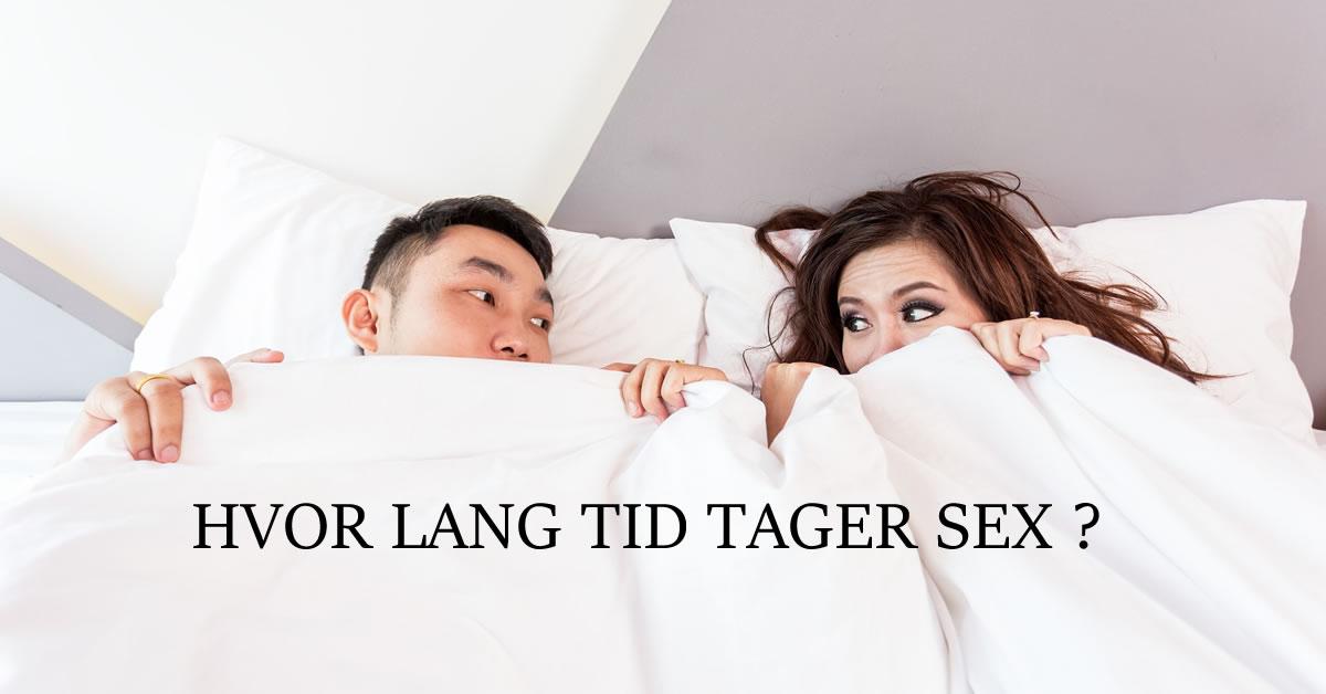 Hvor lang tid tager sex ?